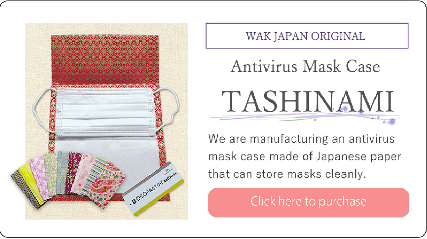 WAK JAPAN ORIGINAL Antivirus Mask Case TASHINAMI